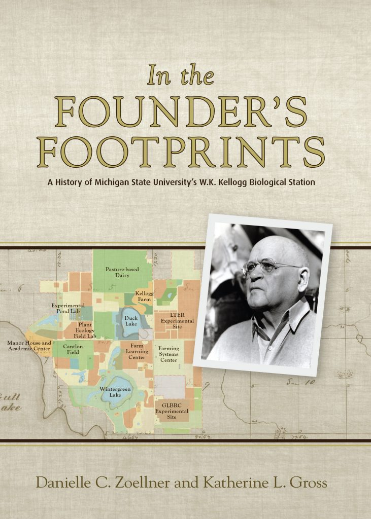 "Cover of the book ""In the Founder's Footprints: A History of Michigan State University's W.K. Kellogg Biological Station."""