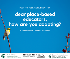 promotional photo with a yellow bird on a blue background, Peer to Peer Conversations, Dear place-based educators, how are you adapting? Collaborative Teacher Network